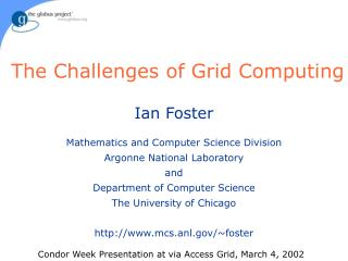 The Challenges of Grid Computing