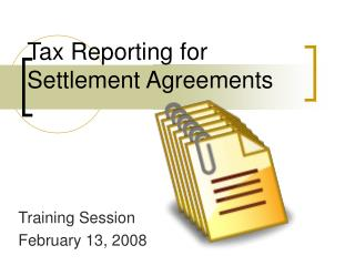 Tax Reporting for  Settlement Agreements