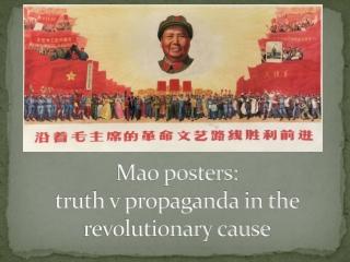 Mao posters: truth v propaganda in the revolutionary cause