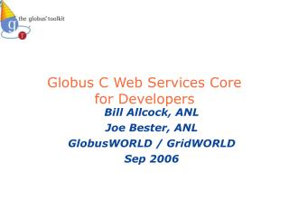 Globus C Web Services Core for Developers