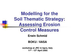 Modelling for the  Soil Thematic Strategy: Assessing Erosion Control Measures