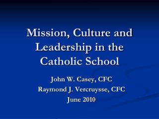 Mission, Culture and Leadership in the Catholic School