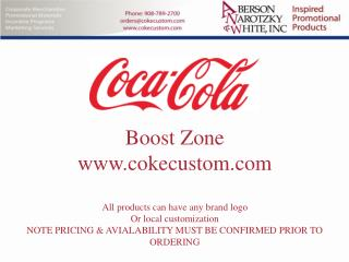 Boost Zone cokecustom All products can have any brand logo Or local customization