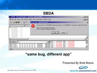 "SBDA ""same bug, different app"" Presented By Brett Moore"
