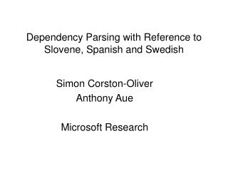 Dependency Parsing with Reference to Slovene, Spanish and Swedish