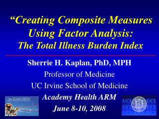 """""""Creating Composite Measures Using Factor Analysis: The Total Illness Burden Index"""