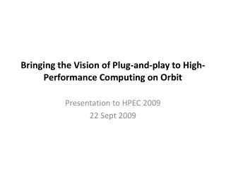 Bringing the Vision of Plug-and-play to High- Performance Computing on Orbit