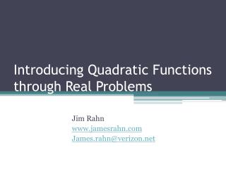 Introducing Quadratic Functions through Real Problems