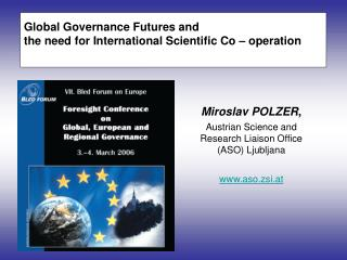 Global Governance Futures and  the need for International Scientific Co – operation