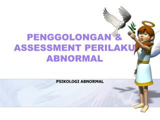 PENGGOLONGAN & ASSESSMENT PERILAKU ABNORMAL