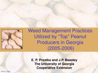 "Weed Management Practices Utilized by ""Top"" Peanut Producers in Georgia  (2005-2006)"