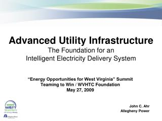 Advanced Utility Infrastructure The Foundation for an  Intelligent Electricity Delivery System
