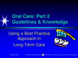 Oral Care: Part 2    Guidelines & Knowledge