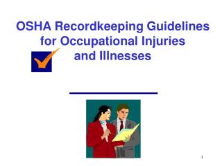 OSHA Recordkeeping Guidelines for Occupational Injuries  and Illnesses