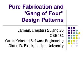 "Pure Fabrication and ""Gang of Four"" Design Patterns"