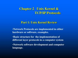 Chapter 2   Unix Kernel &                       TCP/IP Protocols Part 1: Unix Kernel Review