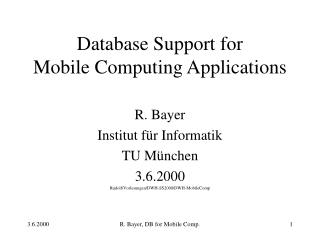 Database Support for  Mobile Computing Applications
