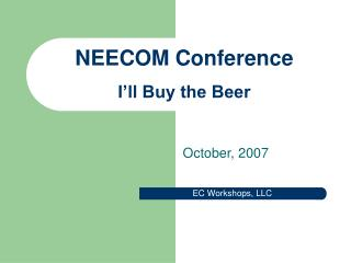 NEECOM Conference I'll Buy the Beer
