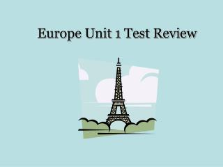 Europe Unit 1 Test Review