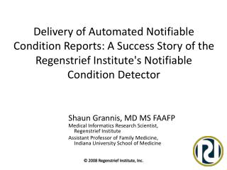 Delivery of Automated Notifiable Condition Reports: A Success Story of the Regenstrief Institutes Notifiable Condition D