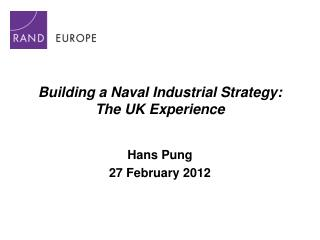 Building a Naval Industrial Strategy: The UK Experience