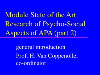 Module State of the Art Research of Psycho-Social Aspects of APA (part 2)