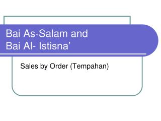 Bai As-Salam and  Bai Al- Istisna'