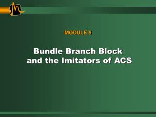 Bundle Branch Block   and the Imitators of ACS