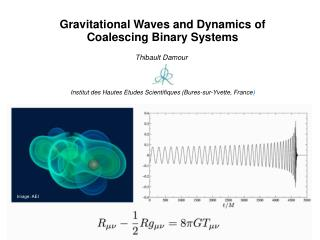 Gravitational Waves and Dynamics of  Coalescing Binary Systems