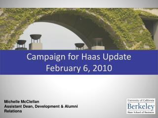 Campaign for Haas Update February 6, 2010