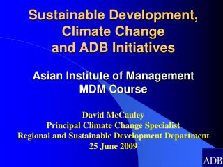 David McCauley Principal Climate Change Specialist Regional and Sustainable Development Department
