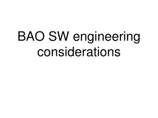BAO SW engineering considerations