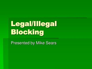 Legal/Illegal Blocking
