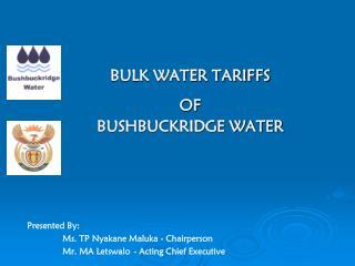 BULK WATER TARIFFS OF BUSHBUCKRIDGE WATER