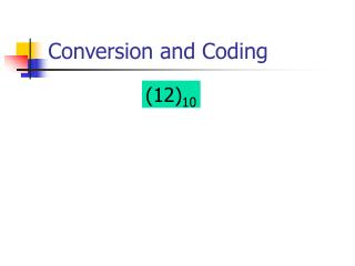 Conversion and Coding