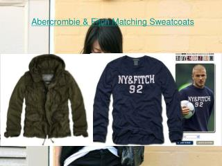 Enjoy shopping your Abercrombie & Fitch Matching Sweatcoats
