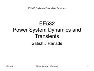 EE532  Power System Dynamics and Transients