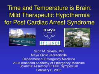 Time and Temperature is Brain: Mild Therapeutic Hypothermia for Post Cardiac Arrest Syndrome