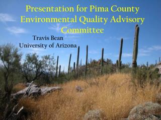 Presentation for Pima County Environmental Quality Advisory Committee