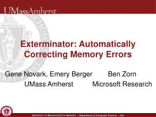 Exterminator: Automatically Correcting Memory Errors