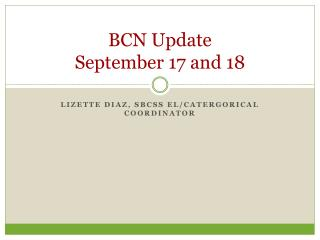 BCN Update September 17 and 18