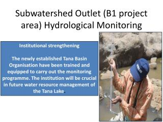 Subwatershed Outlet (B1 project area) Hydrological Monitoring