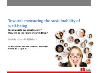 Towards measuring the sustainability of well-being  Is sustainable our actual society?