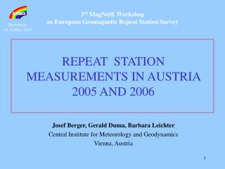 3 rd  MagNetE Workshop on European Geomagnetic Repeat Station Survey