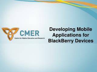 Developing Mobile Applications for BlackBerry Devices