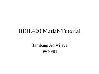 BEH.420 Matlab Tutorial