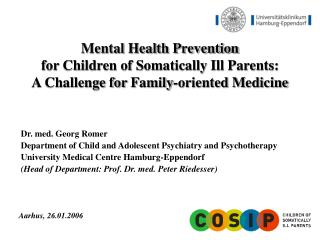 Dr. med. Georg Romer Department of Child and Adolescent Psychiatry and Psychotherapy