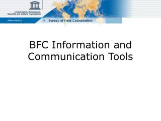 BFC Information and Communication Tools