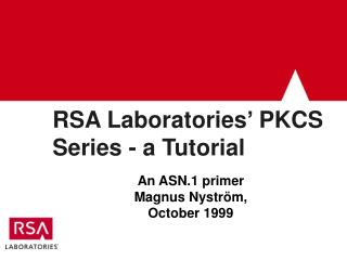RSA Laboratories' PKCS Series - a Tutorial