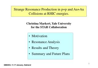 Motivation     Resonance Analysis    Results and Theory   Summary and Future Plans